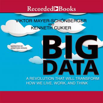 Big Data: A Revolution That will Transform How We Live, Work, and Think, Kenneth Cukier, Viktor Mayer-Schöberger