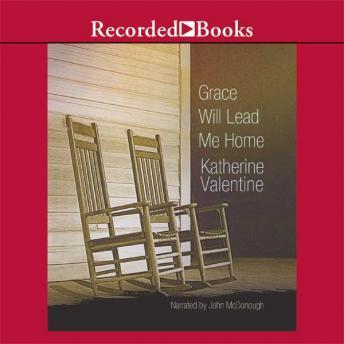 Grace Will Lead Me Home, Katherine Valentine