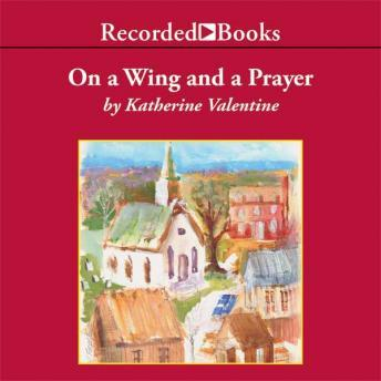 On a Wing and a Prayer, Katherine Valentine