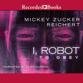 I, Robot: to obey, Mickey Zucker Reichert