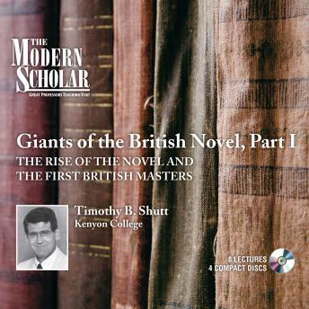 Giants of the British Novel, Part I: The Rise of the Novel and the First British Masters