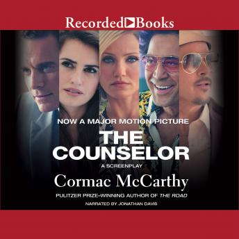 Counselor: A Screenplay, Cormac McCarthy