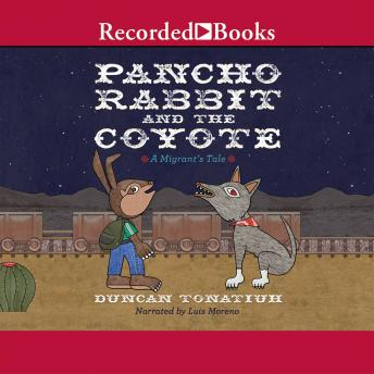 Pancho Rabbit and the Coyote, Duncan Tonatiuh