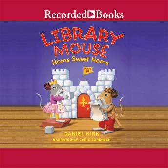 Library Mouse: Home Sweet Home, Daniel Kirk
