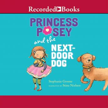 Princess Posey and the Next Door Dog, Stephanie Greene