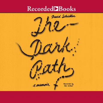 Dark Path: A Memoir, David Schickler