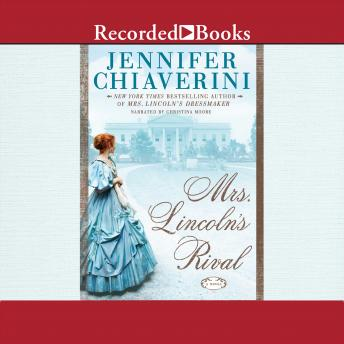 Mrs. Lincoln's Rival, Jennifer Chiaverini