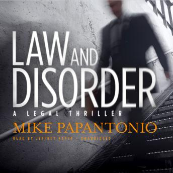 Law and Disorder: A Legal Thriller, Mike Papantonio