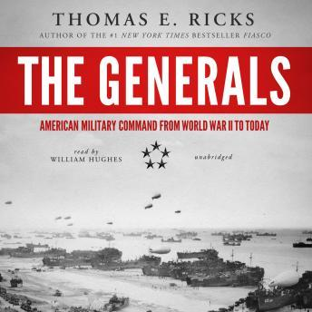 Generals: American Military Command from World War II to Today, Thomas E. Ricks