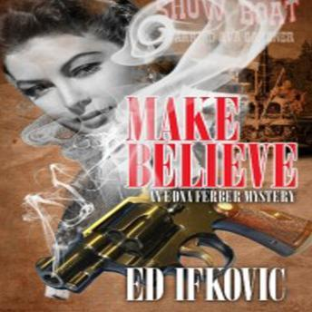 Make Believe, Ed Ifkovic