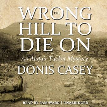 Wrong Hill to Die On: An Alafair Tucker Mystery, Donis Casey