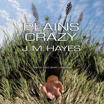 Plains Crazy: A Mad Dog & Englishman Mystery, J. M. Hayes