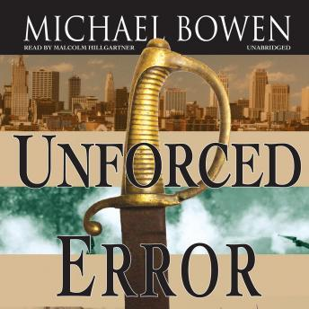Unforced Error: A Rep and Melissa Pennyworth Mystery, Michael Bowen