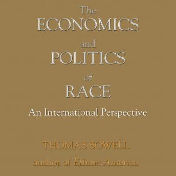 Download Economics and Politics of Race: An International Perspective by Thomas Sowell