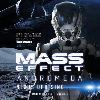 Mass Effect™ Andromeda: Nexus Uprising, K. C. Alexander, Jason M. Hough
