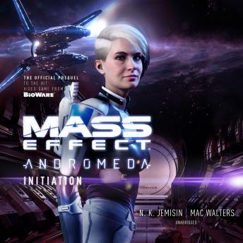 Mass Effect™ Andromeda: Initiation, Mac Walters, N.K. Jemisin