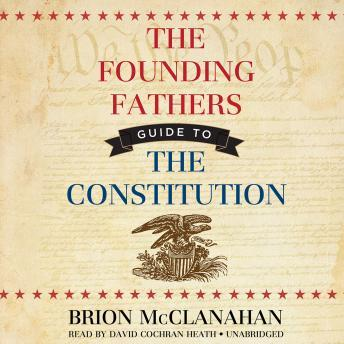 Download Founding Fathers' Guide to the Constitution by Brion McClanahan