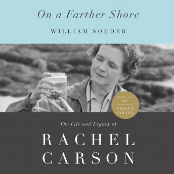 Download On a Farther Shore: The Life and Legacy of Rachel Carson by William Souder