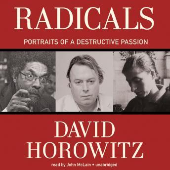 Radicals: Portraits of a Destructive Passion, David Horowitz