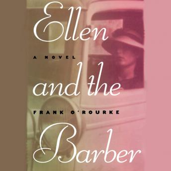 Ellen and the Barber: Three Love Stories of the Thirties, Frank O'Rourke
