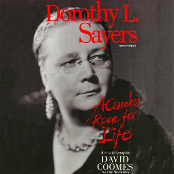 Download Dorothy L. Sayers: A Careless Rage for Life by David Coomes