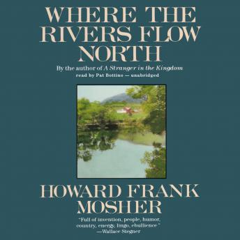 Where the Rivers Flow North, Howard Frank Mosher