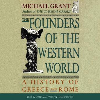 Founders of the Western World: A History of Greece and Rome, Michael Grant