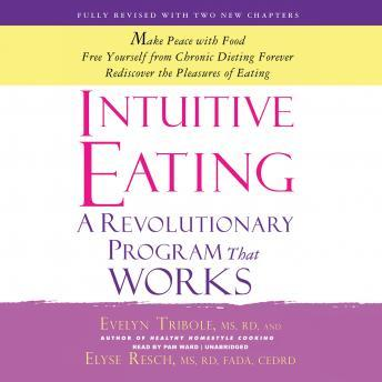 Download Intuitive Eating, 3rd Edition: A Revolutionary Program That Works by Elyse Resch, Evelyn Tribole