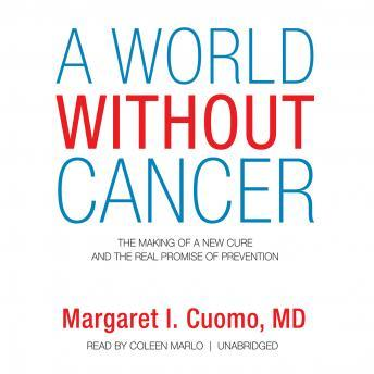 Download World Without Cancer: The Making of a New Cure and the Real Promise of Prevention by Margaret I. Cuomo