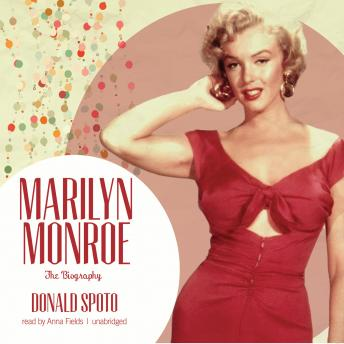 Marilyn Monroe: The Biography, Audio book by Donald Spoto