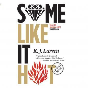 Some Like It Hot: A Cat DeLuca Mystery, K. J. Larsen