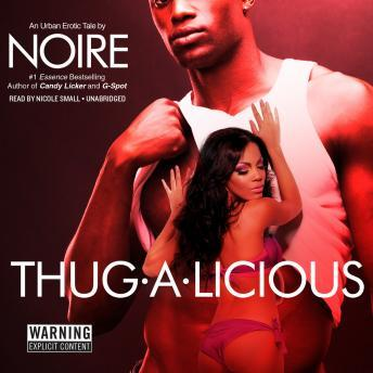 Download Thug-A-Licious: An Urban Erotic Tale by Noire