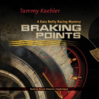 Braking Points: A Kate Reilly Mystery, Tammy Kaehler