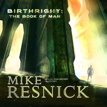 Birthright: The Book of Man, Mike Resnick
