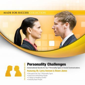 Personality Challenges: Conversational Secrets for Top 7 Personality Types in Crucial Communications, Made for Success