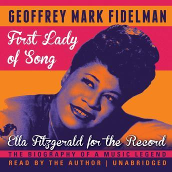 First Lady of Song: Ella Fitzgerald for the Record, Geoffrey Mark Fidelman
