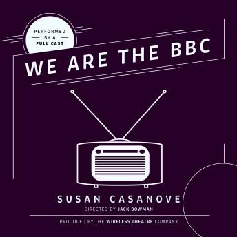 We Are the BBC, Audio book by Susan Casanove