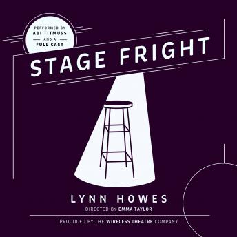 Stage Fright, Lynn Howes