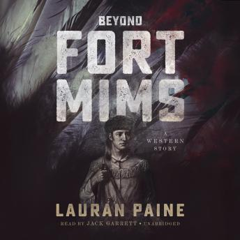 Beyond Fort Mims: A Western Story, Lauran Paine