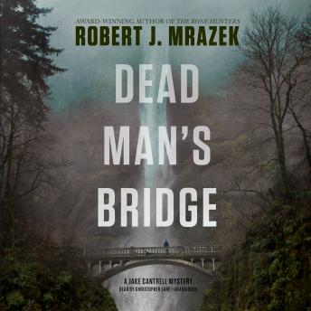 Dead Man's Bridge, Robert J. Mrazek