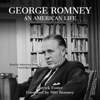 George Romney: An American Life, Patrick Foster