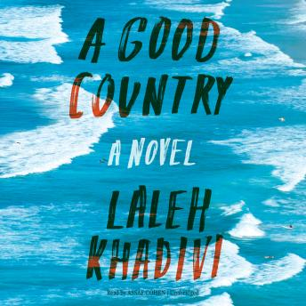 Good Country: A Novel, Laleh Khadivi