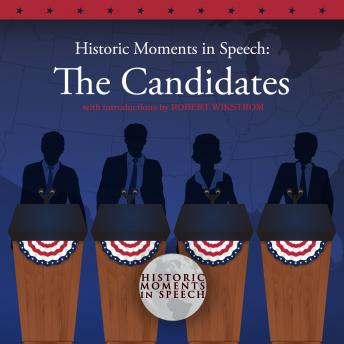 Historic Moments in Speech: The Candidates