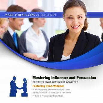 Mastering Influence & Persuasion: 30-Minute Success Essentials for Salespeople