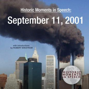 Historic Moments in Speech: September 11, 2001, Speech Resource Company
