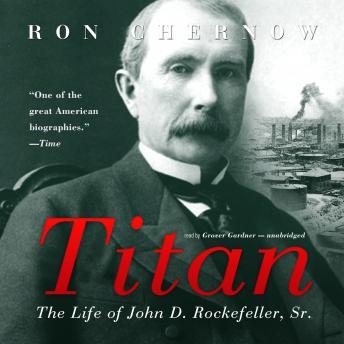 Titan: The Life of John D. Rockefeller, Sr. Audiobook Free Download Online