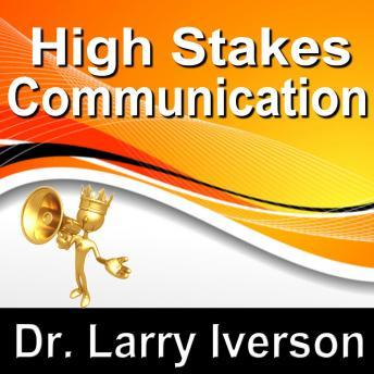 High Stakes Communications: 5 Essentials to Staying in Control in Tough Conversations, Made for Success