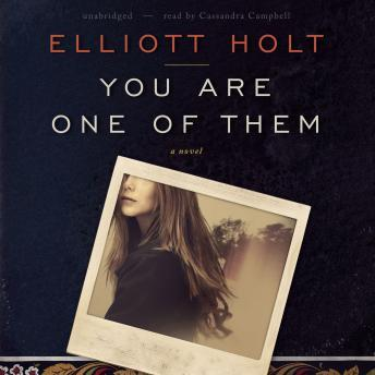 You Are One of Them, Elliott Holt