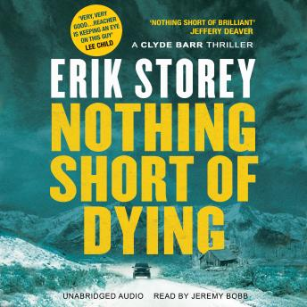 Nothing Short of Dying, Erik Storey
