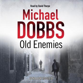 Old Enemies, Michael Dobbs